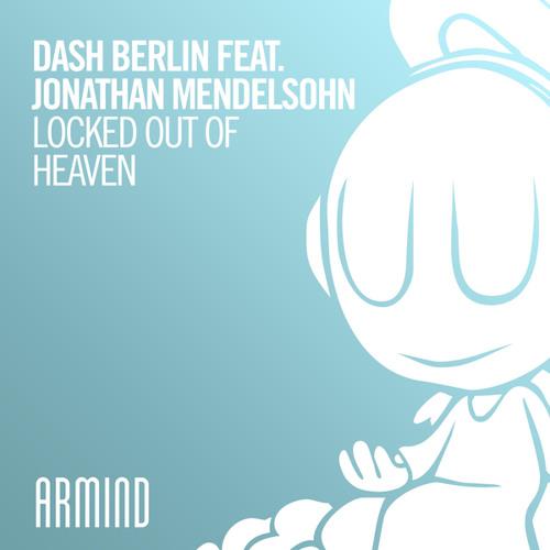 Dash Berlin feat. Jonathan Mendelsohn - Locked Out Of Heaven