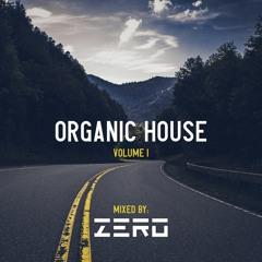 Organic House - Volume 1 - DJ Mix by Z E R O