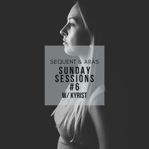 Sunday Sessions #6 w/ Kyrist