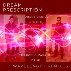 [FREE DOWNLOAD] Dream Prescription - Desert Sand (Cid Inc. Remix)