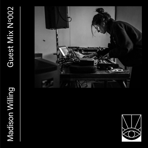 Guest Mix Nº 002: Madison Willing
