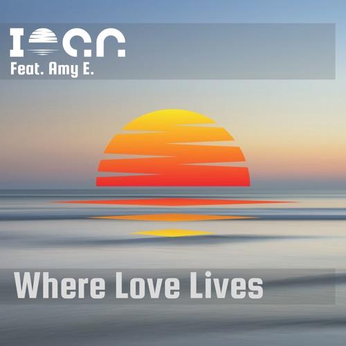 Ioan - Where Love Lives Feat. Amy E. [Sunsets Deep]