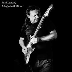 Adagio In G Minor | Paul Landry | Tomaso Albinoni