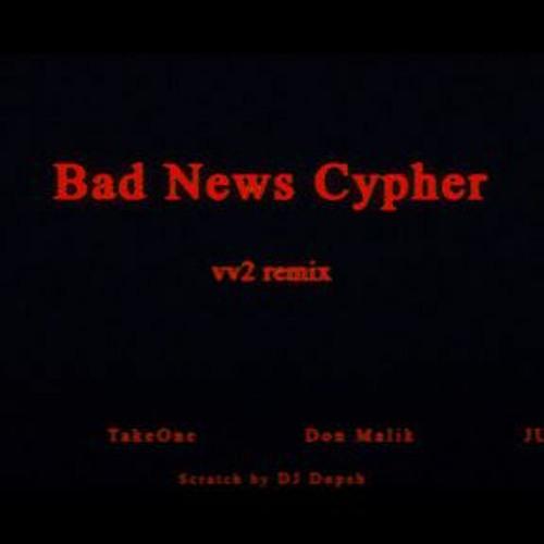 Bad News Cypher Vol.1 - Vv2 Remix (lIlBOI, TakeOne, Don Malik, JUSTHIS