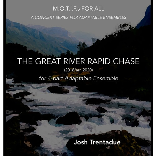 The Great River Rapid Chase [ADAPTABLE ENSEMBLE] (2018/arr. 2020)