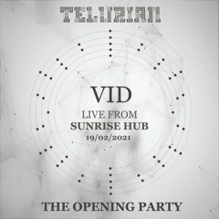 Vid @TELURIAN - The Opening Party - Live From SUNRISE HUB