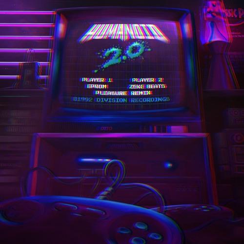 Eprom X Zeke Beats- Humanoid 2.0(Pleasure Mom Can I Have Some Quarters Remix)