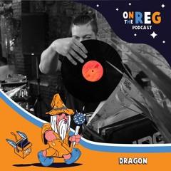 DRAGON - OTR PODCAST GUEST #68