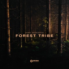 Forest Tribe (Radio Edit) [Deep Bear Recordings]