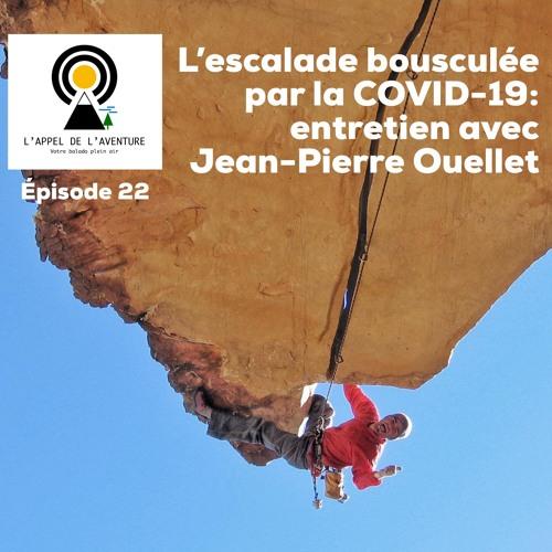 EP 22 / L'escalade bousculée par la COVID-19: entretien avec le grimpeur et rep Jean-Pierre Ouellet
