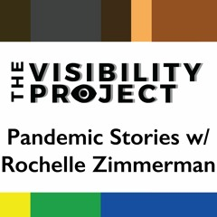 EPI 015 | 1 | Pandemic Stories w/Rochelle Zimmerman