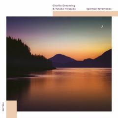 Charlie Dreaming & Yutaka Hirasaka - Spiritual Overtones