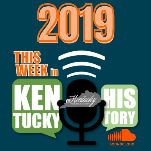 This Week in Kentucky History - 2019