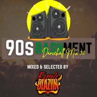 90s BASHMENT DANCEHALL MIX 3 @FYAHBLAZIIN