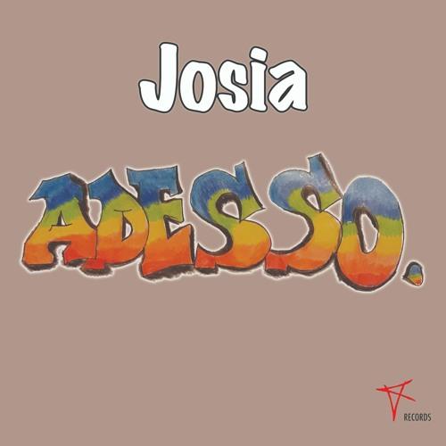 Josia - Adesso