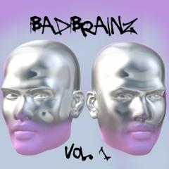 BADBRAINZ Vol. 1