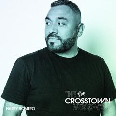 Harry Romero: The Crosstown Mix Show 020