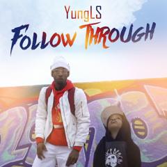 Follow Through (prod Epik Da Dawn)