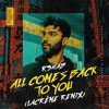 R3HAB - All Comes Back To You (LaCrème Remix)