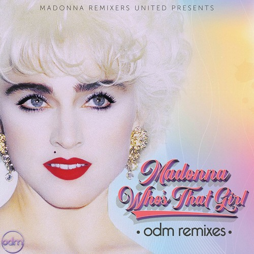Madonna | Who's That Girl | ODM Remixes