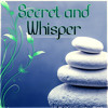 Secret and Whisper