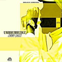 Jimm¥ ¢ak€$ presents uMbhubhudlu