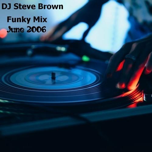 DJ Steve Brown - Funky Mix June 2006
