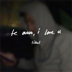 te amo, I love u