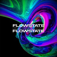 FLOWSTATE [All Original Unreleased]