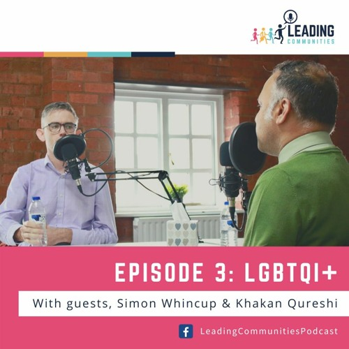 Leading Communities Podcast: Episode 3 - LGBTQi+