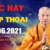 Pháp Thoại (Chủ Nhật 27.6.2021) Trưởng Lão Hòa Thượng Thích Trí Quảng
