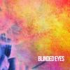 Blinded Eyes