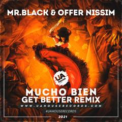 MR.BLACK & Offer Nissim - Mucho Bien (Get Better Radio Remix)