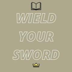 Wield Your Sword
