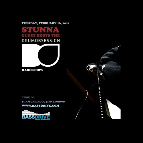 STUNNA - 'DrumObsession' Takeover DNB Show (16/02/2021)