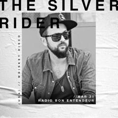 Bon Entendeur Radio invite : The Silver Rider (Exclusive Mix #24)