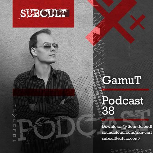 SUB CULT Podcast 38 - GamuT