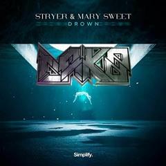 STRYER & MARY SWEET - DROWN (DAK0 REMIX)
