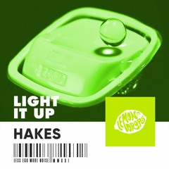 Hakes - Light It Up [EXTENDED]