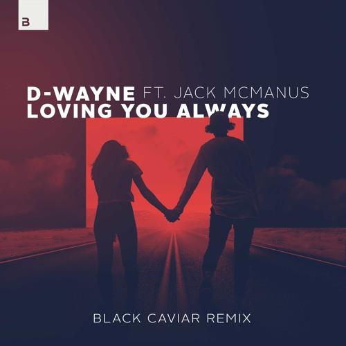 Loving You Always (Black Caviar Remix)