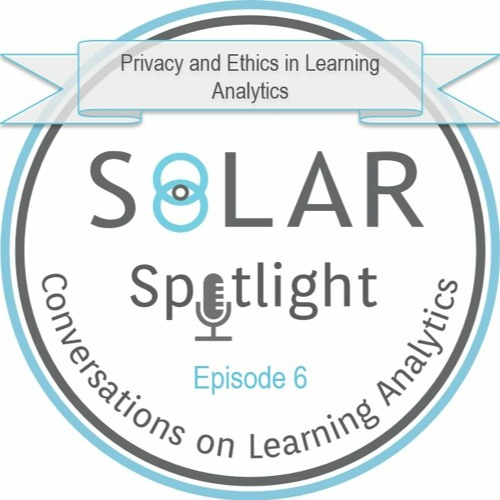 Ep06: Privacy and Ethics in Learning Analytics