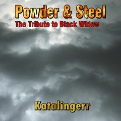 Powder And Steel (The Tribute To Black Widow)