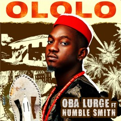 Ololo ft. Humble Smith