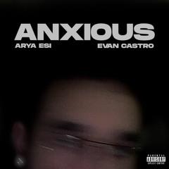 ANXIOUS (feat. Evan Castro)
