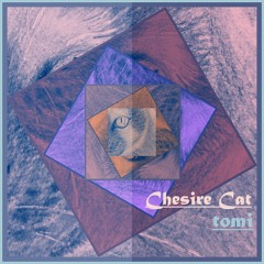 2.The Mischievous Grin of The Cheshire Cat ( Open Collaboration composition )