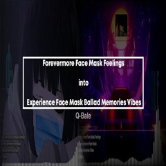 Forevermore Face Mask Feelings into Experience Face Mask Ballad Memories Vibes