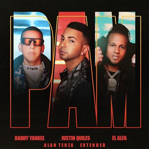 PAM - Justin Quiles, Daddy Yankee, El Alfa (Alan Terza Extended Edit)