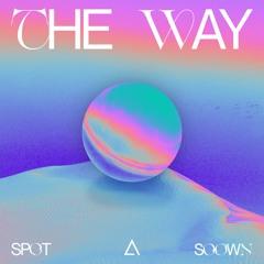 SPOT X SOOWN - The Way [FREE DOWNLOAD]