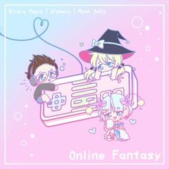 Kirara Magic & Ulchero - Online Fantasy (feat. Moon Jelly)