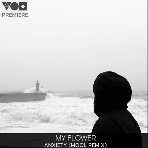 Premiere: My Flower - Anxiety (Mool Remix) [Nightcolours Recordings]